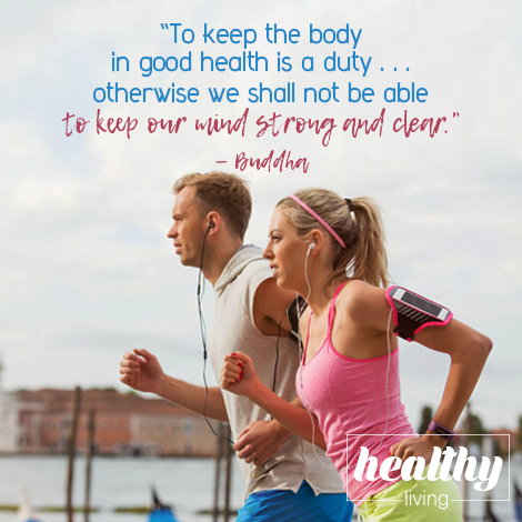 To keep the body in good health is a duty — Buddha