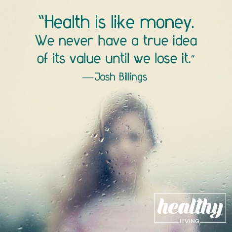 Health is like money — Josh Billings