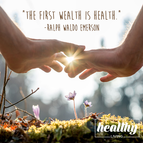 The first wealth is health — Ralph Waldo Emerson